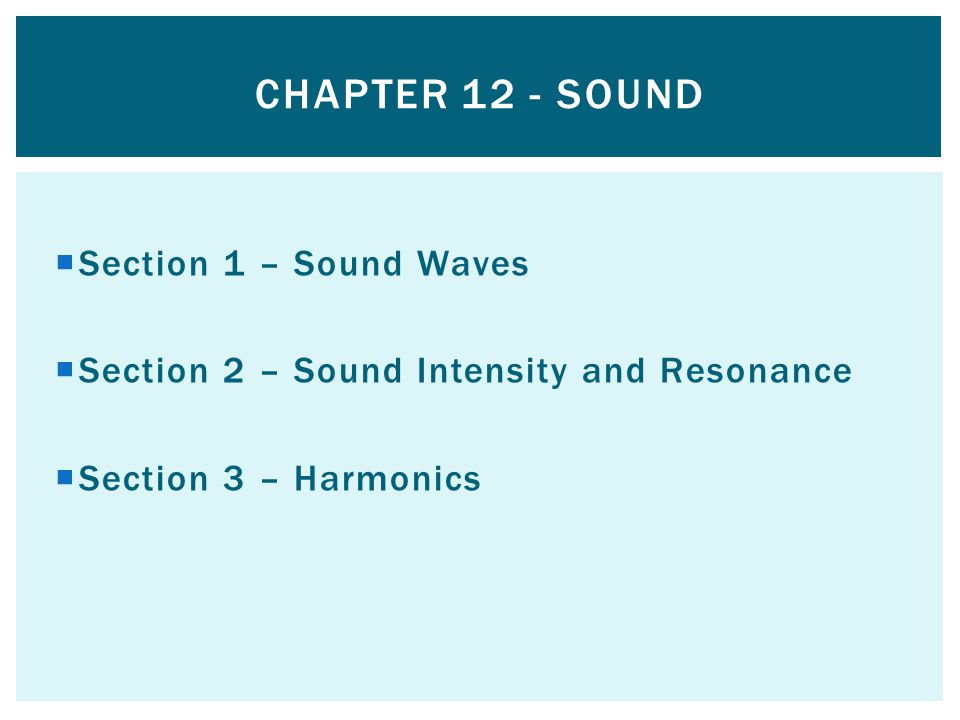 Chapter 12 - Sound Section 1 – Sound Waves