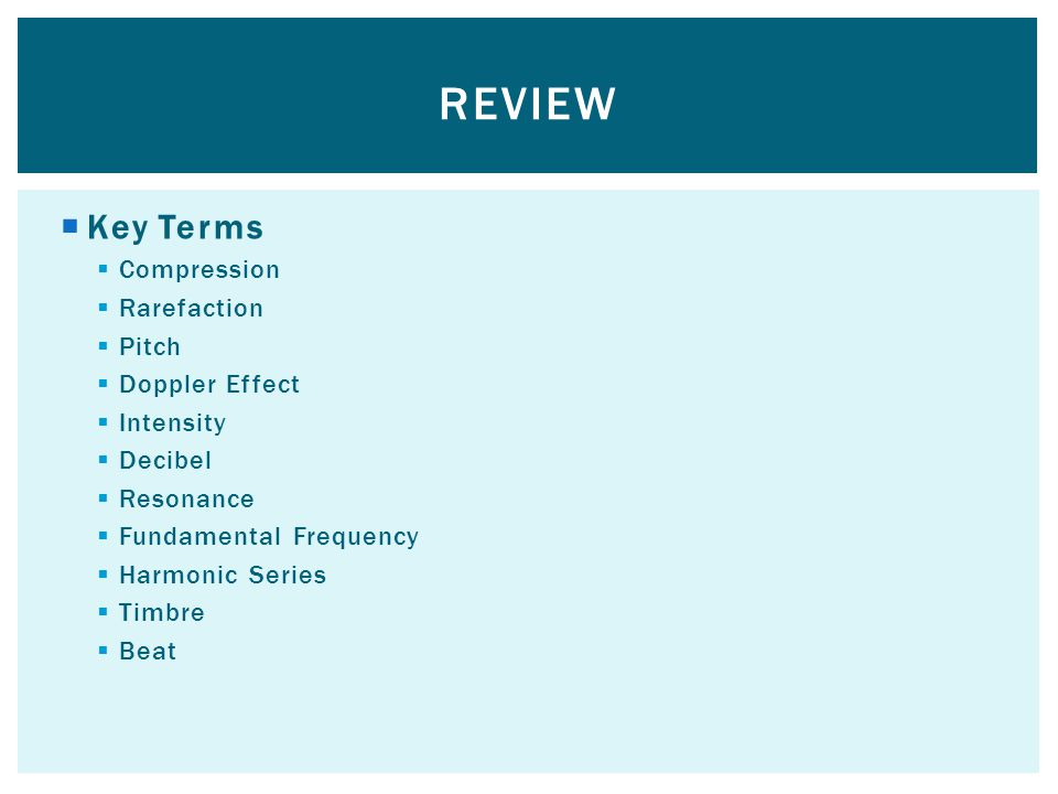 Review Key Terms Compression Rarefaction Pitch Doppler Effect