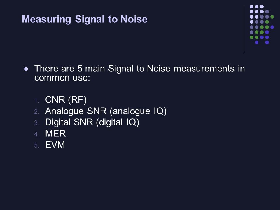 Measuring Signal to Noise
