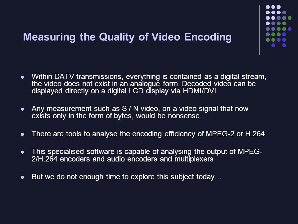 Measuring the Quality of Video Encoding
