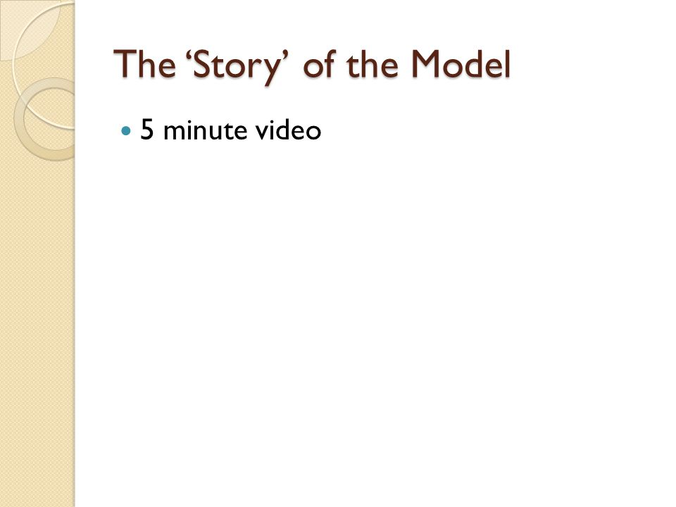The 'Story' of the Model