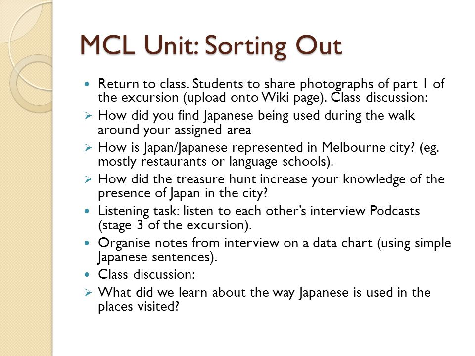 MCL Unit: Sorting Out Return to class. Students to share photographs of part 1 of the excursion (upload onto Wiki page). Class discussion: