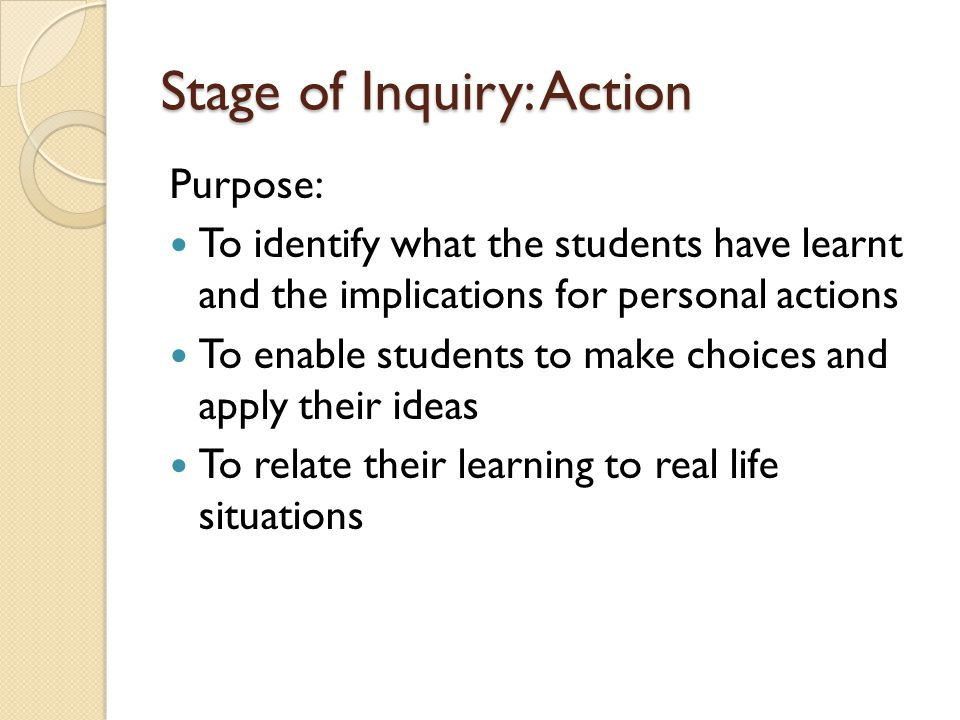 Stage of Inquiry: Action