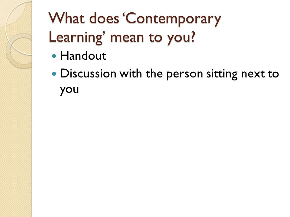 What does 'Contemporary Learning' mean to you