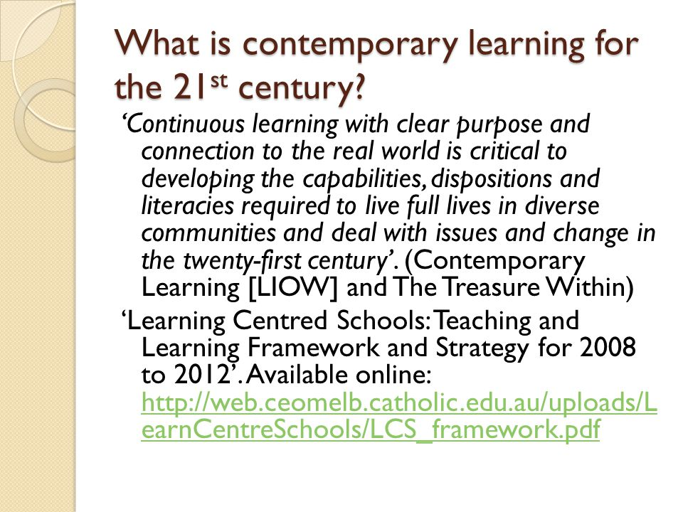 What is contemporary learning for the 21st century