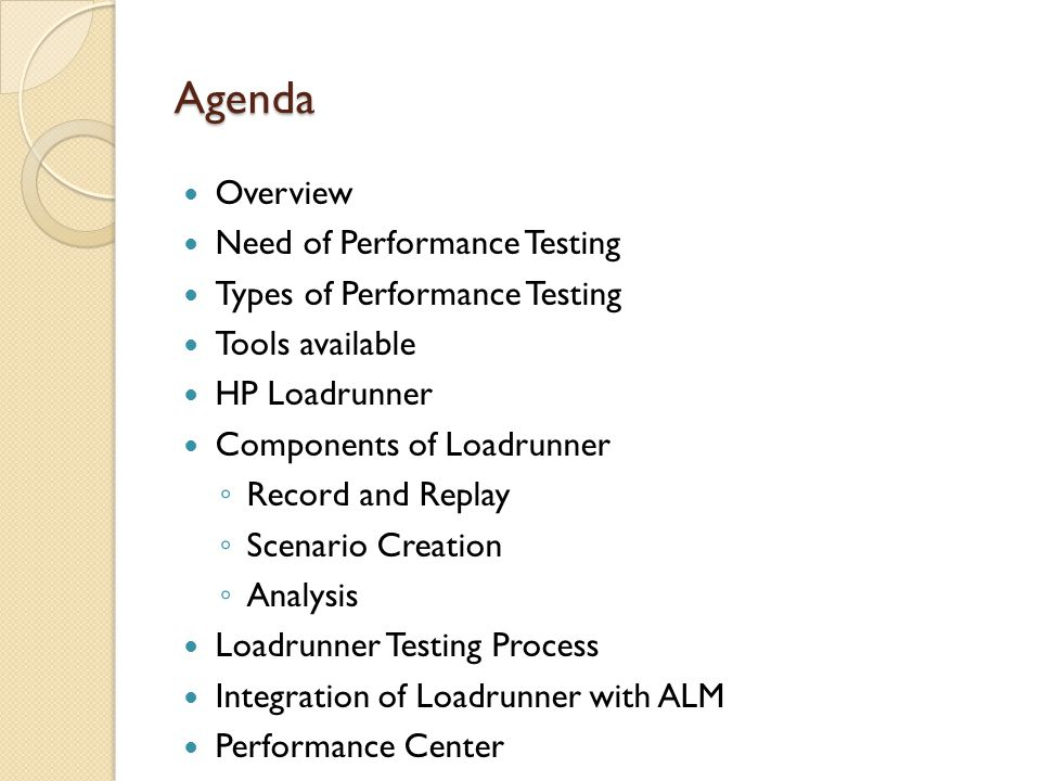 Agenda Overview Need of Performance Testing