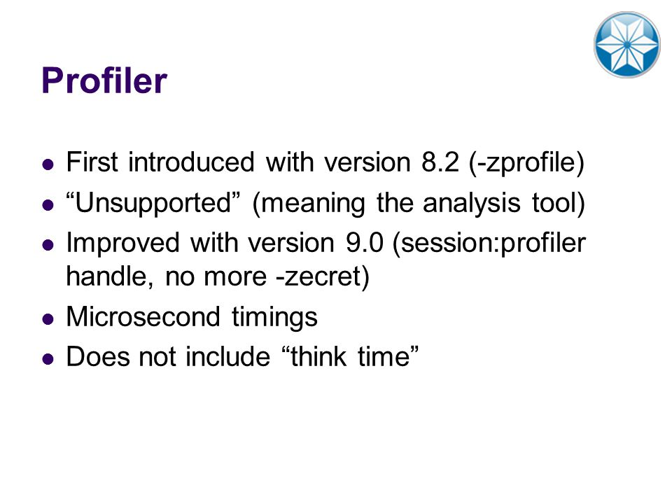 Profiler First introduced with version 8.2 (-zprofile)