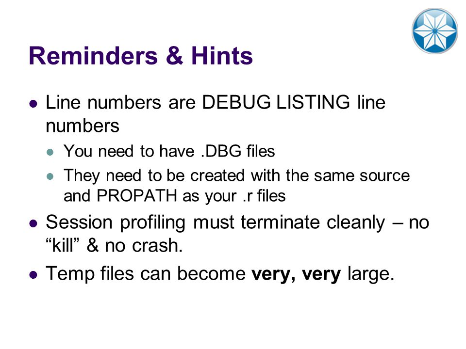 Reminders & Hints Line numbers are DEBUG LISTING line numbers