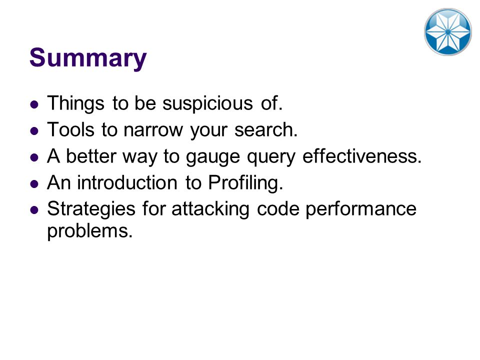 Summary Things to be suspicious of. Tools to narrow your search.
