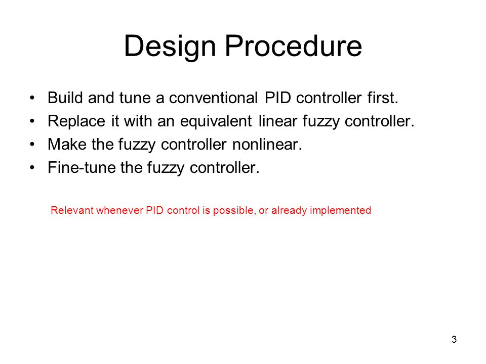Design Procedure Build and tune a conventional PID controller first.