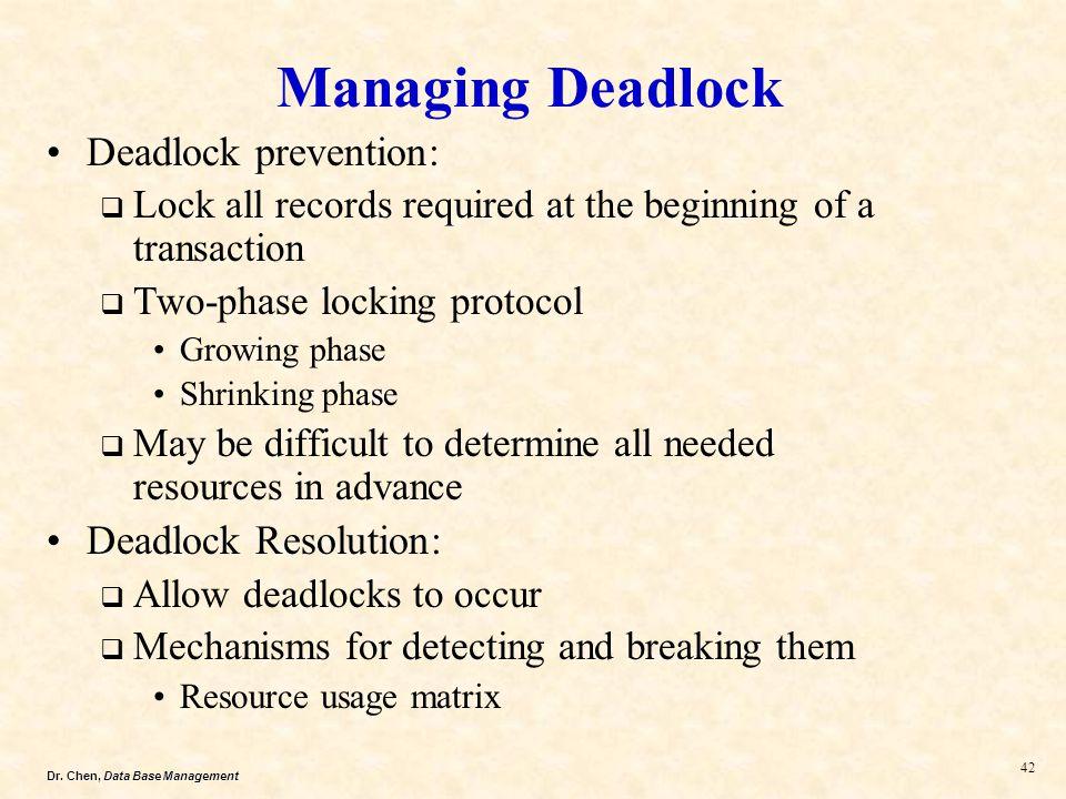 Managing Deadlock Deadlock prevention: Deadlock Resolution: