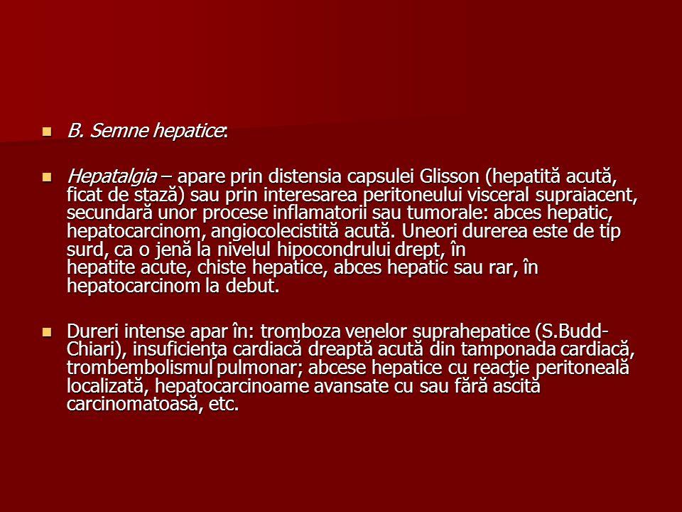 B. Semne hepatice: