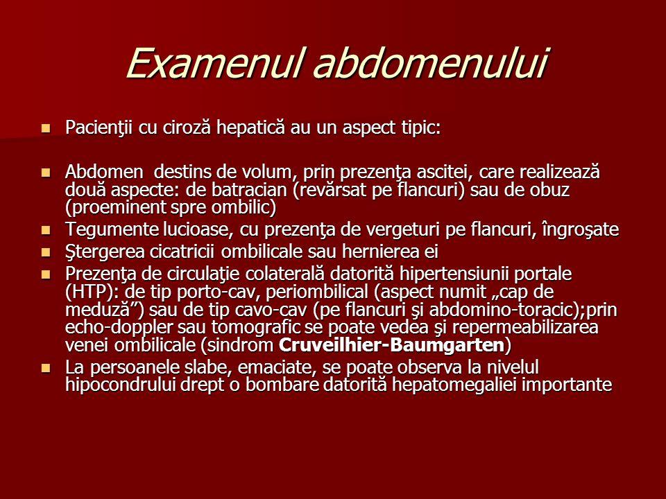 Examenul abdomenului Pacienţii cu ciroză hepatică au un aspect tipic: