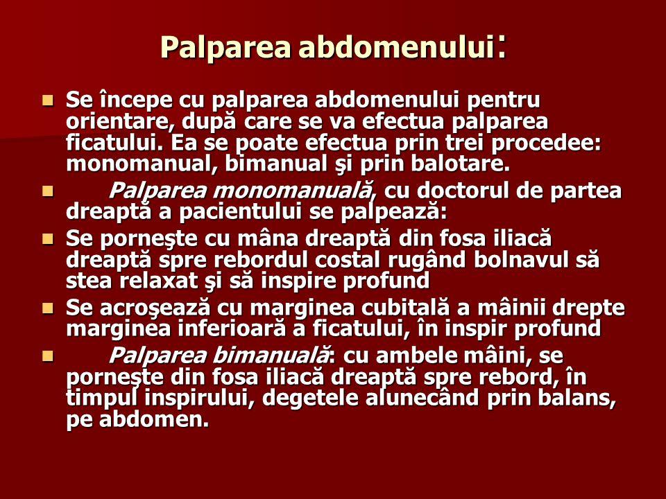 Palparea abdomenului: