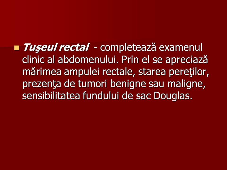 Tuşeul rectal - completează examenul clinic al abdomenului