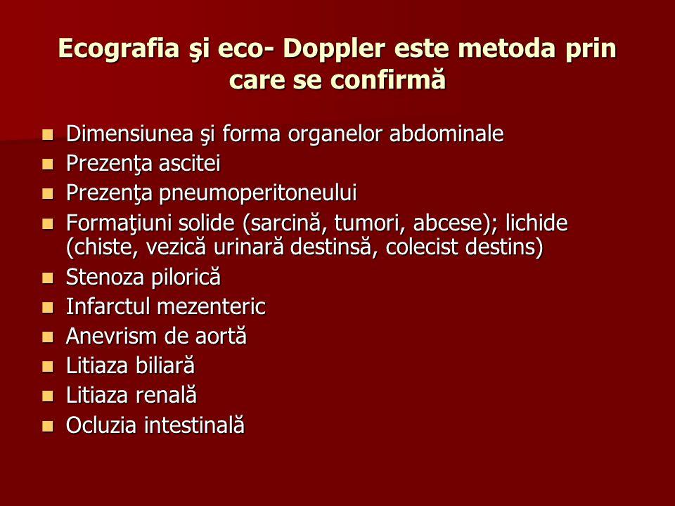 Ecografia şi eco- Doppler este metoda prin care se confirmă