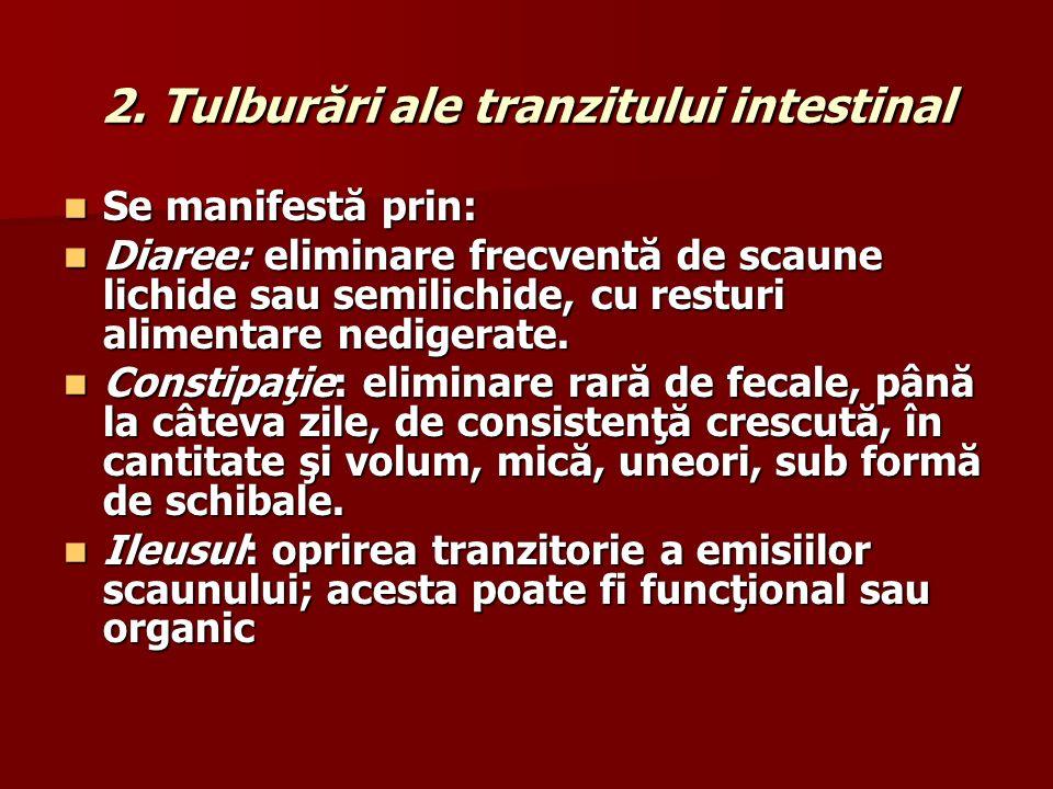 2. Tulburări ale tranzitului intestinal