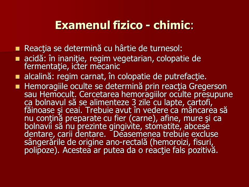 Examenul fizico - chimic: