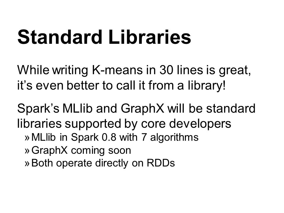 Standard Libraries While writing K-means in 30 lines is great, it's even better to call it from a library!