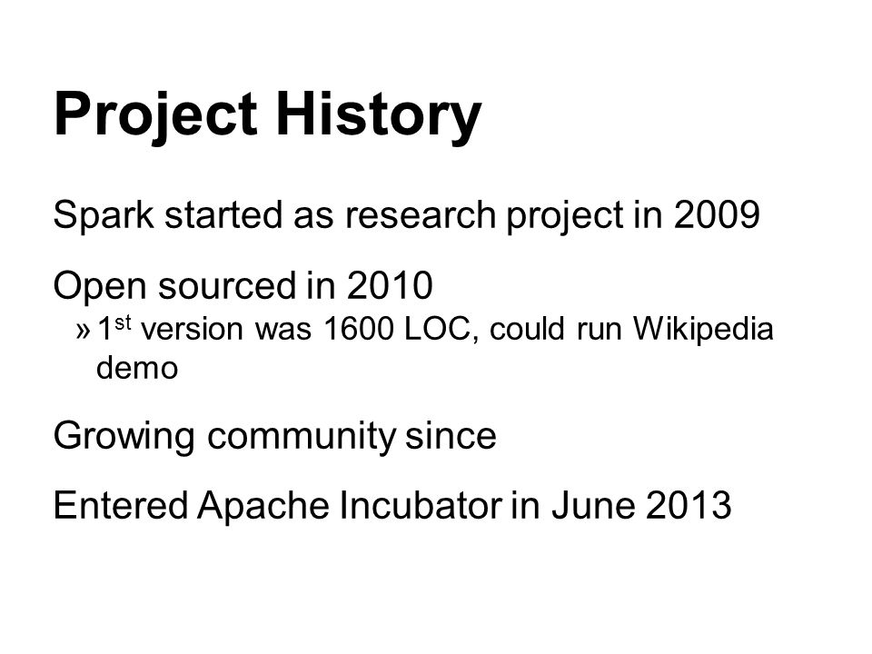 Project History Spark started as research project in 2009