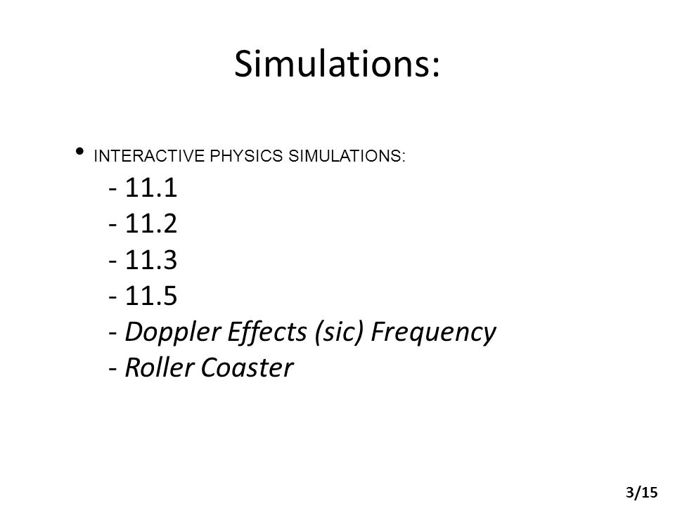 Simulations: INTERACTIVE PHYSICS SIMULATIONS: - 11.1 11.2 11.3 11.5
