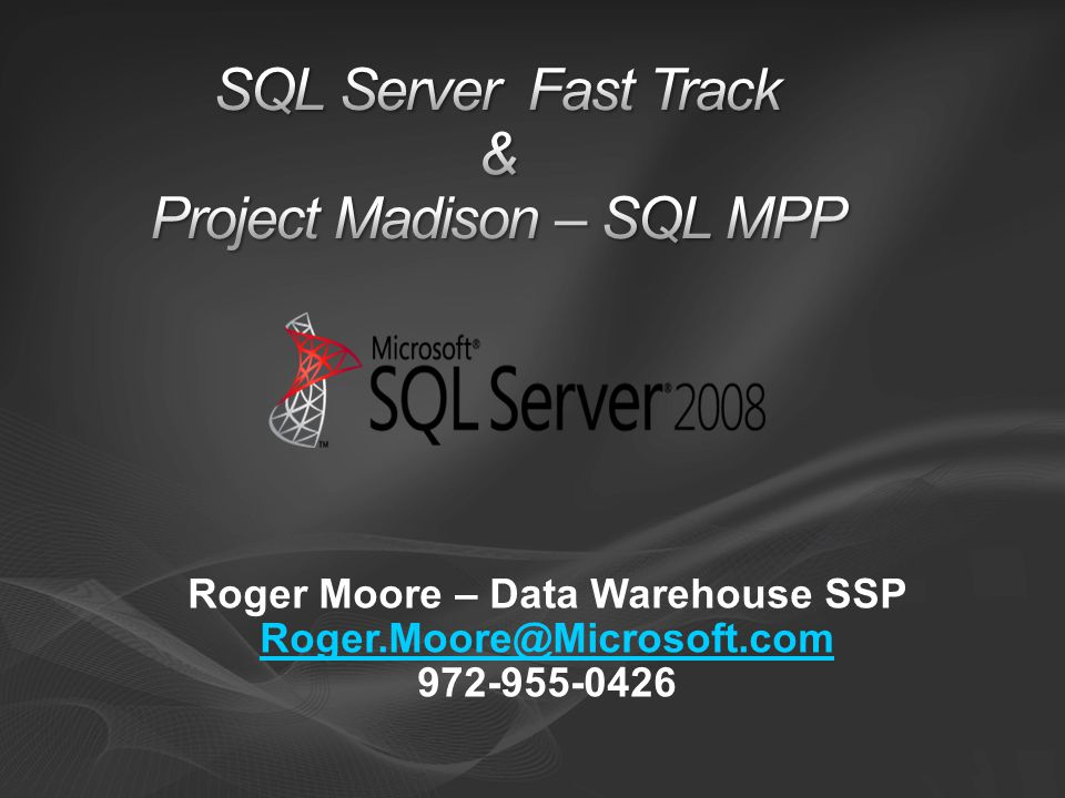 SQL Server Fast Track & Project Madison – SQL MPP