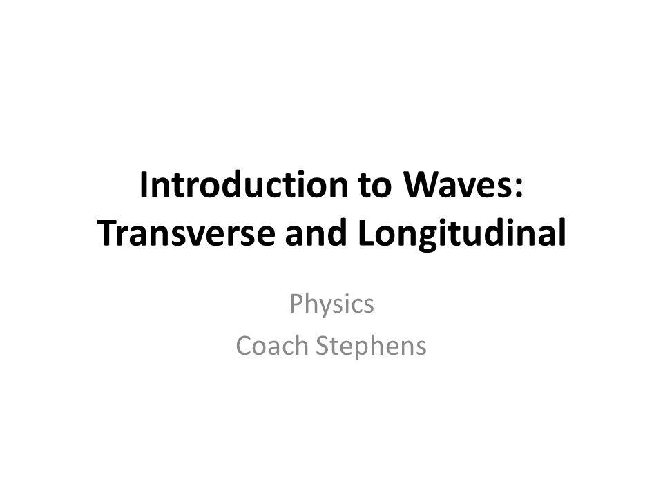 Introduction to Waves: Transverse and Longitudinal