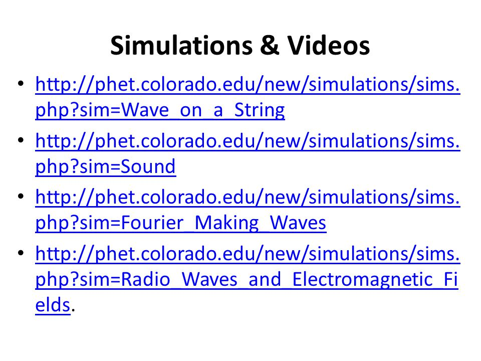Simulations & Videos   sim=Wave_on_a_String.