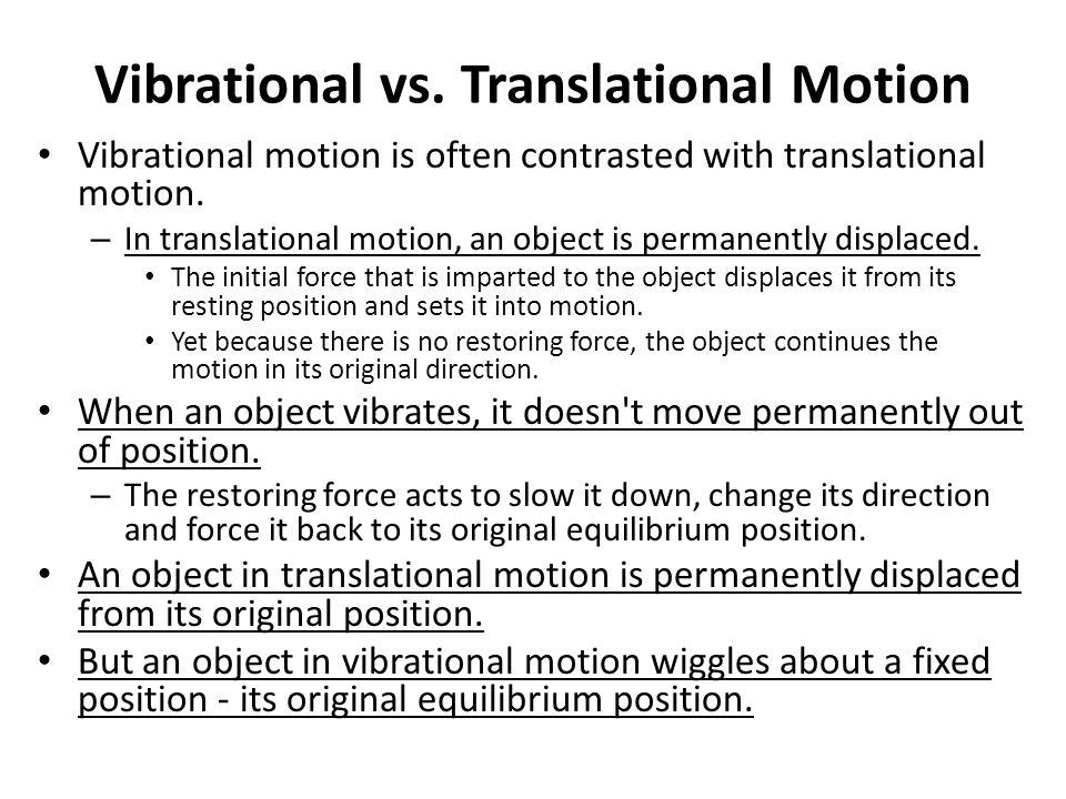 Vibrational vs. Translational Motion