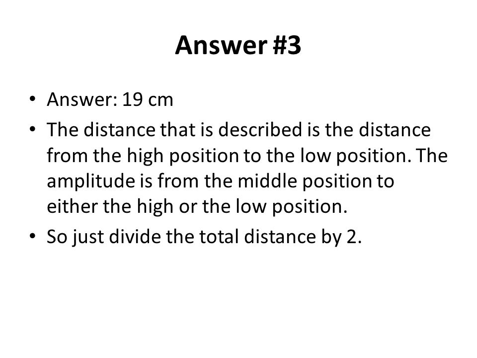 Answer #3 Answer: 19 cm.
