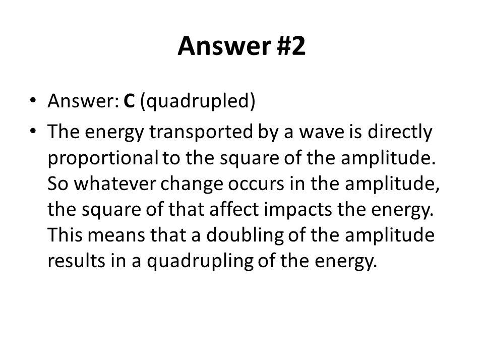 Answer #2 Answer: C (quadrupled)