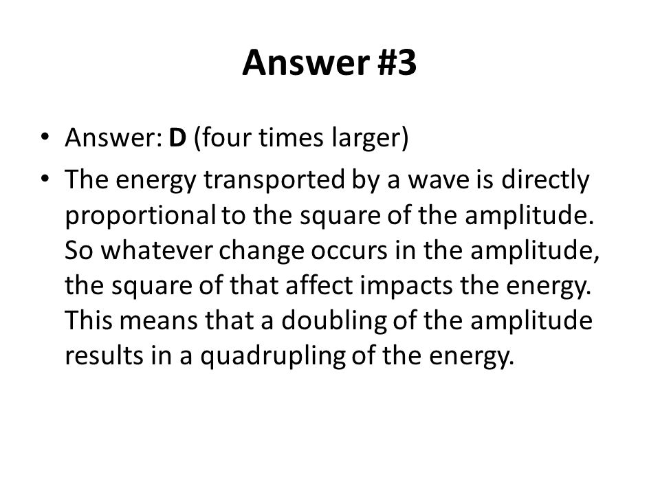 Answer #3 Answer: D (four times larger)