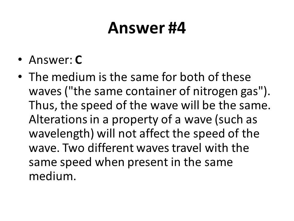 Answer #4 Answer: C.