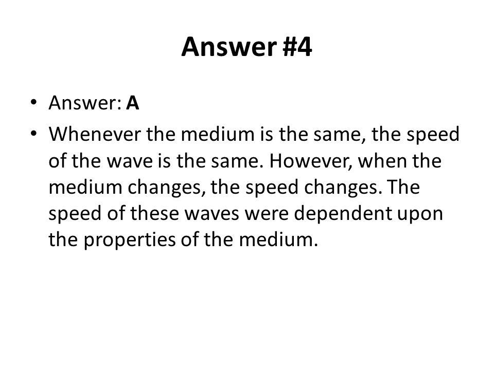 Answer #4 Answer: A.