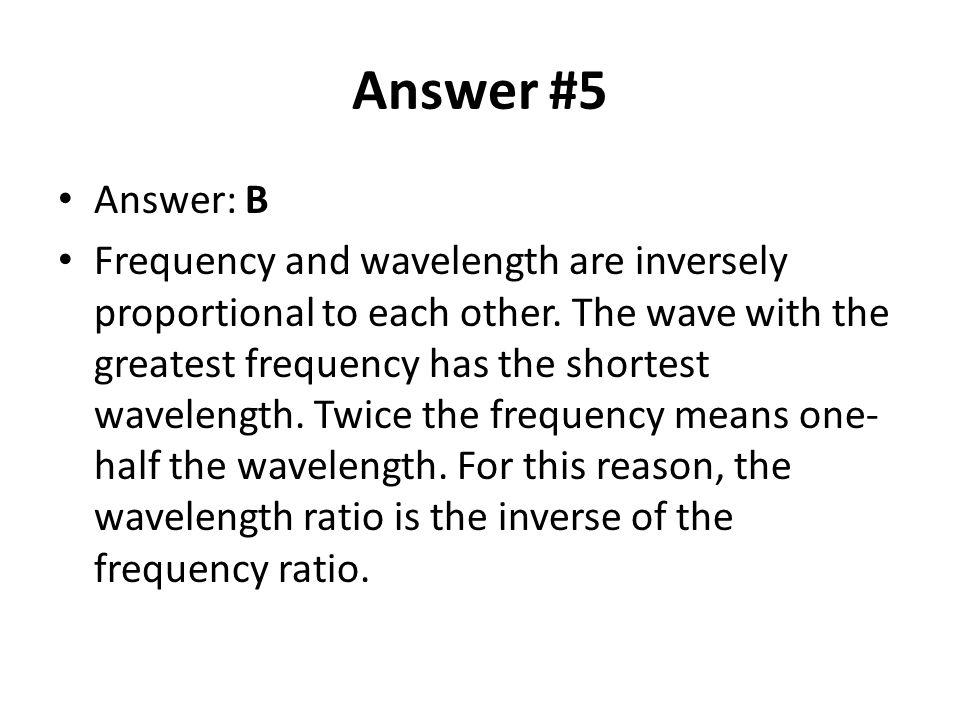 Answer #5 Answer: B.