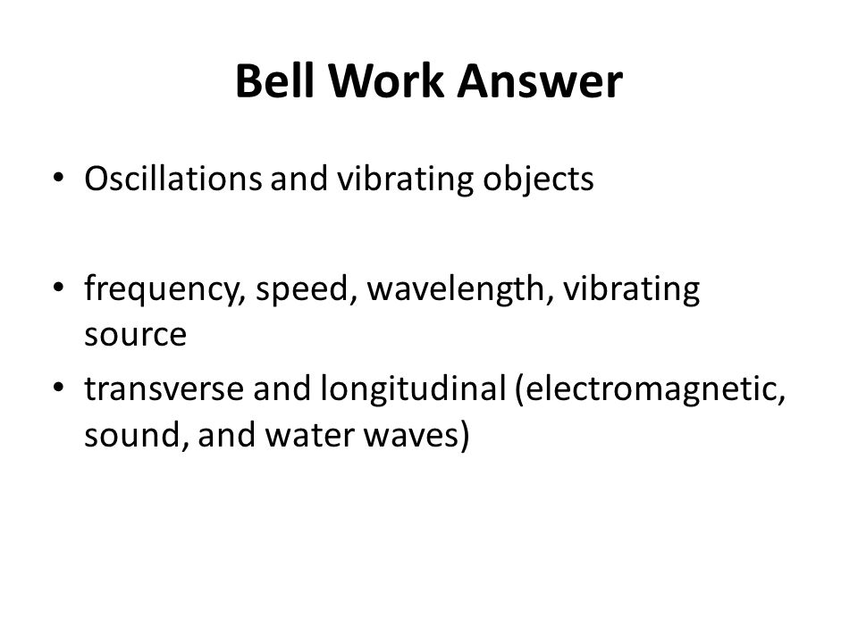 Bell Work Answer Oscillations and vibrating objects