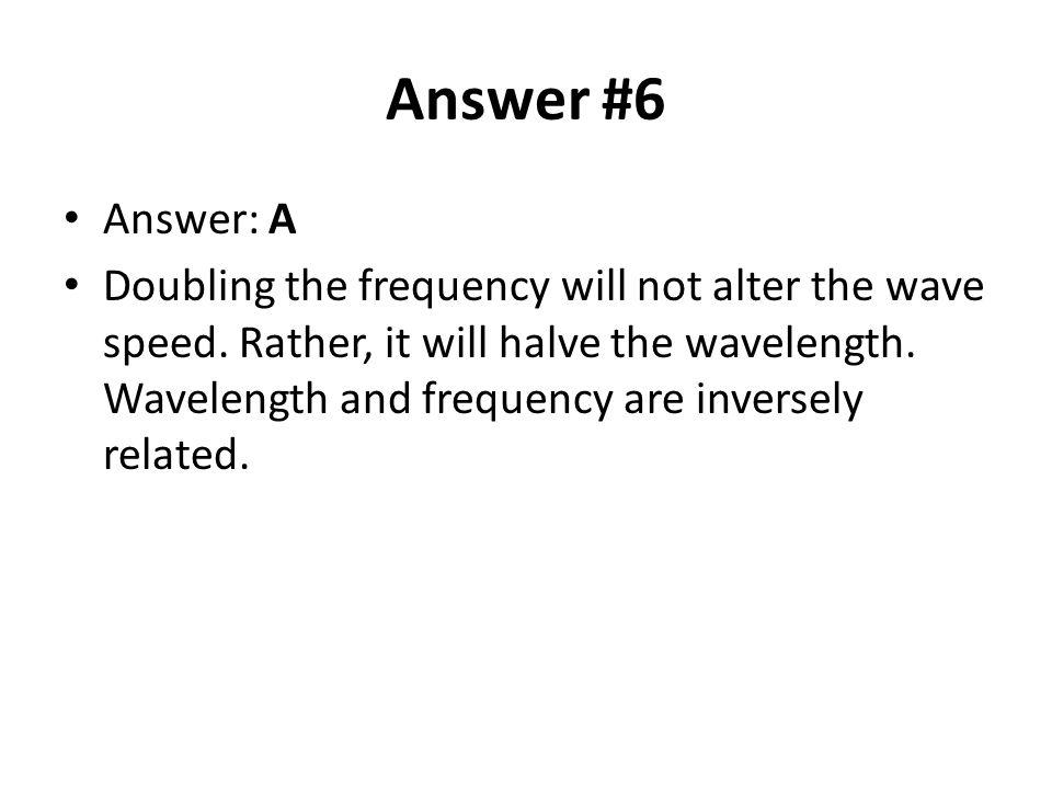 Answer #6 Answer: A.