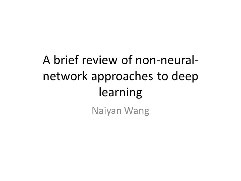 A brief review of non-neural-network approaches to deep learning