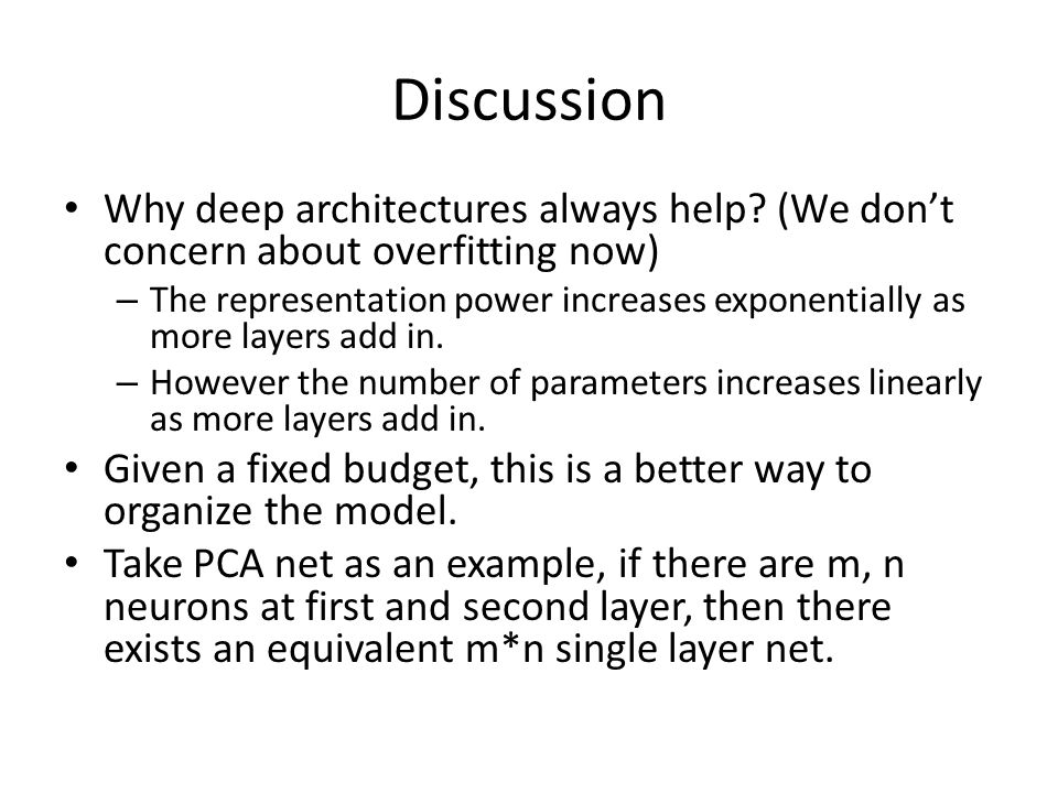 Discussion Why deep architectures always help (We don't concern about overfitting now)