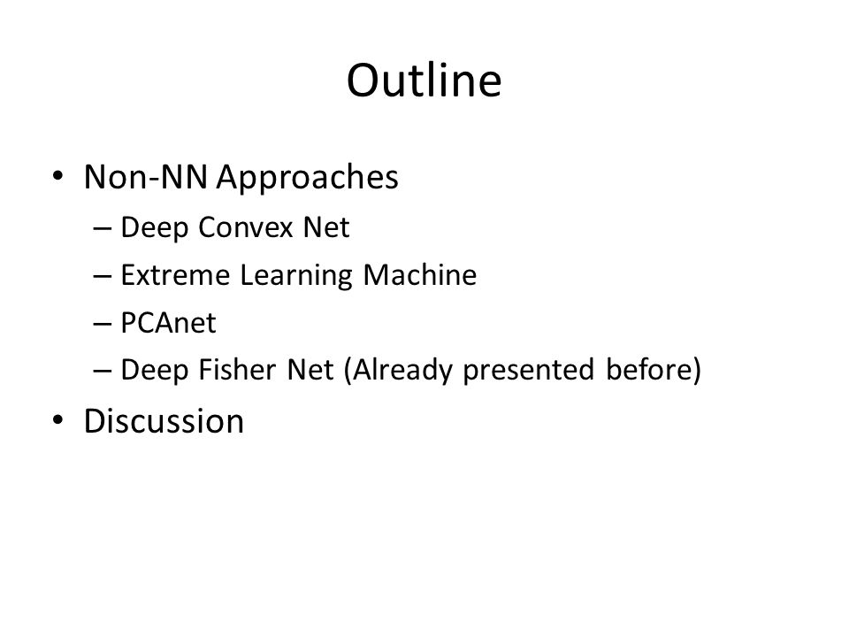 Outline Non-NN Approaches Discussion Deep Convex Net