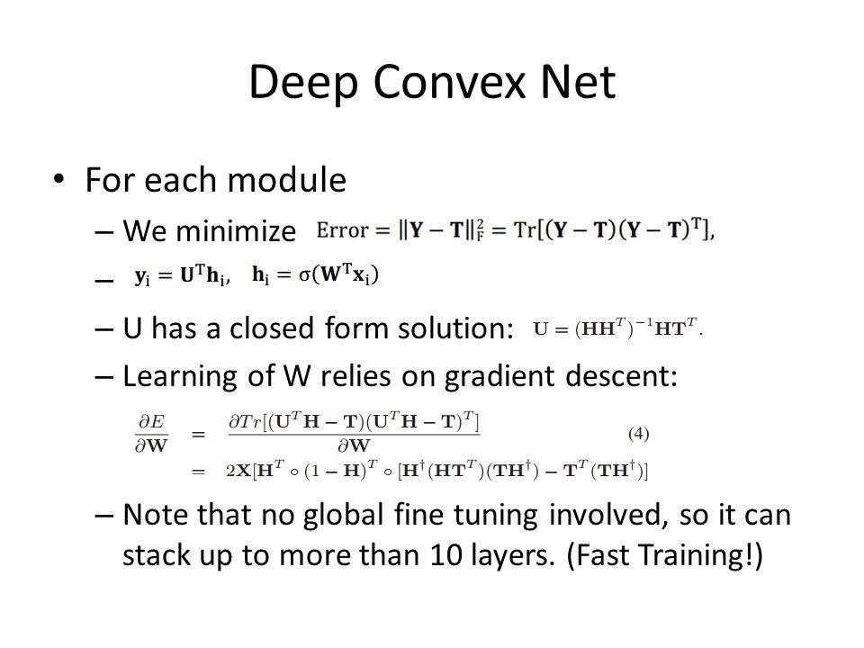 Deep Convex Net For each module We minimize