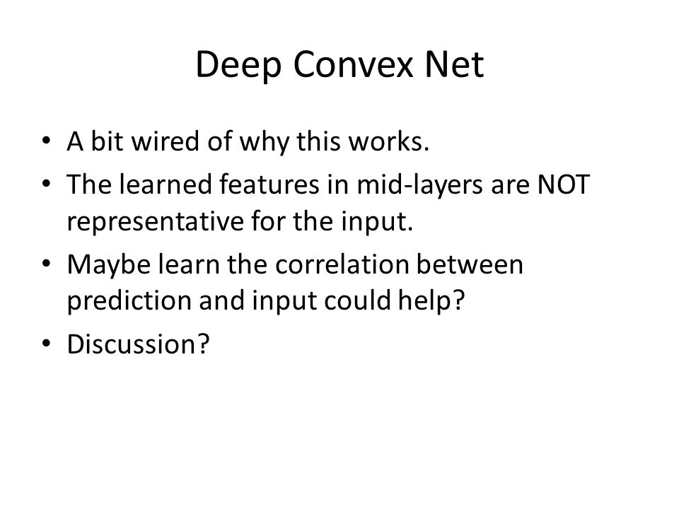 Deep Convex Net A bit wired of why this works.