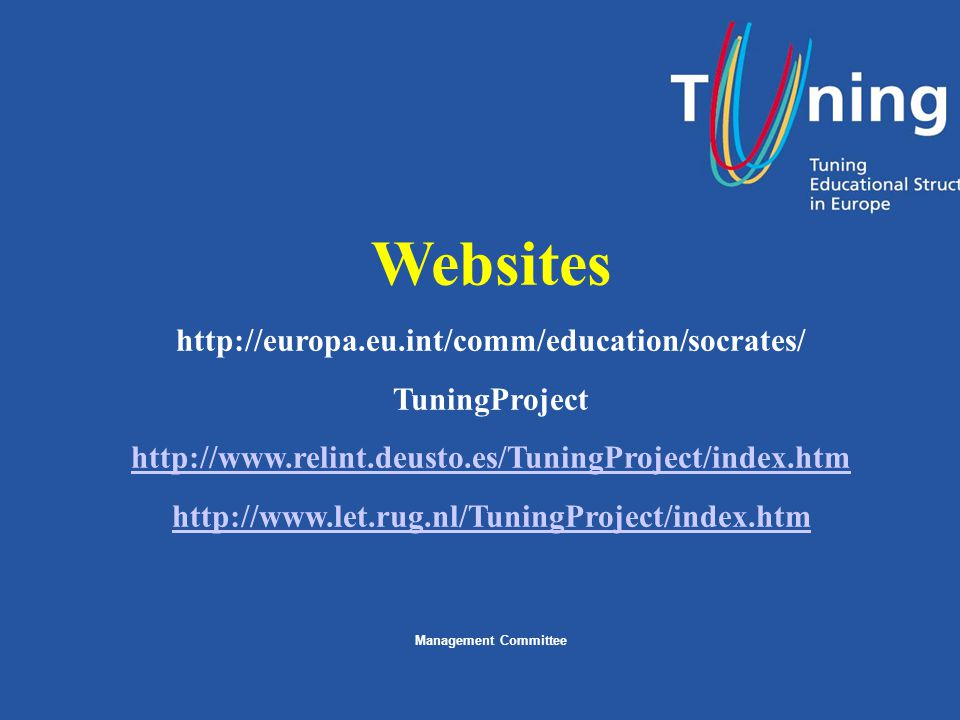 Websites http://europa.eu.int/comm/education/socrates/ TuningProject