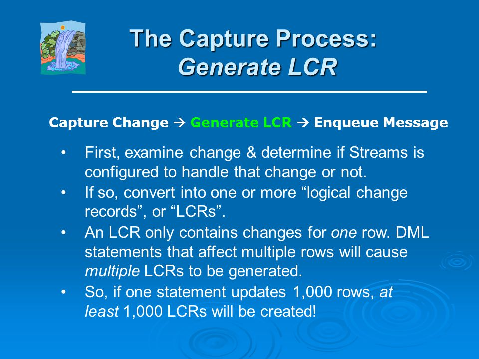 The Capture Process: Generate LCR