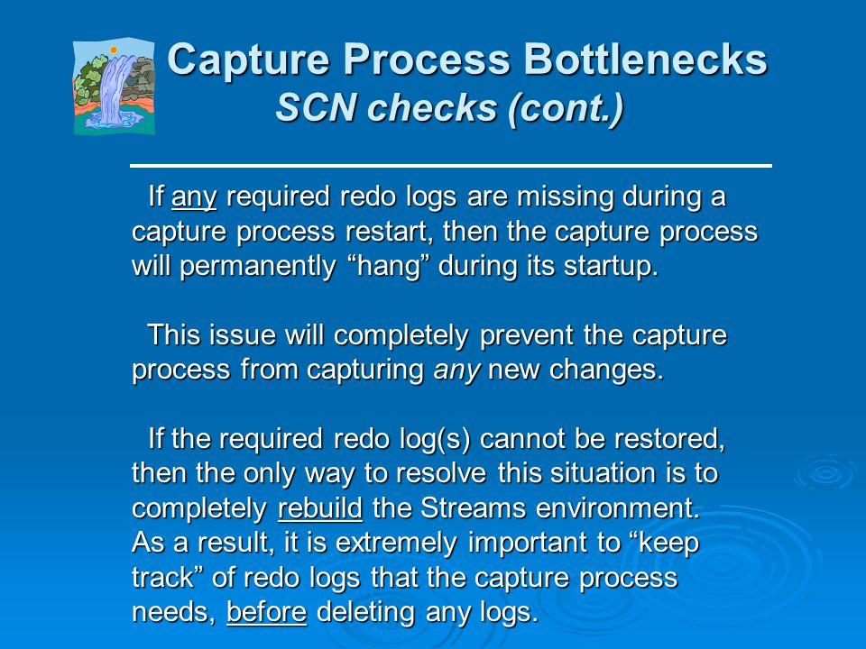 Capture Process Bottlenecks SCN checks (cont.)