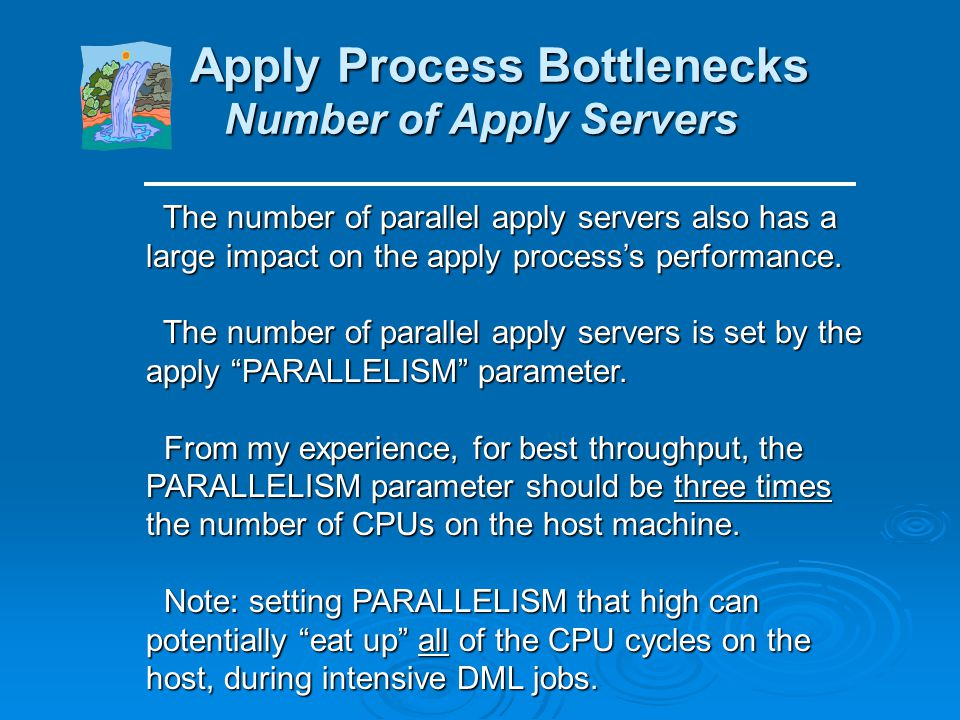 Apply Process Bottlenecks Number of Apply Servers