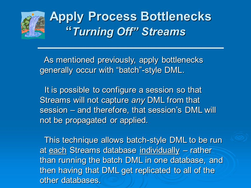 Apply Process Bottlenecks Turning Off Streams
