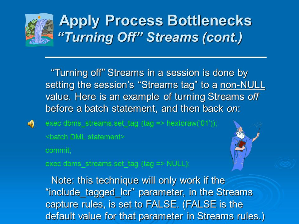 Apply Process Bottlenecks Turning Off Streams (cont.)