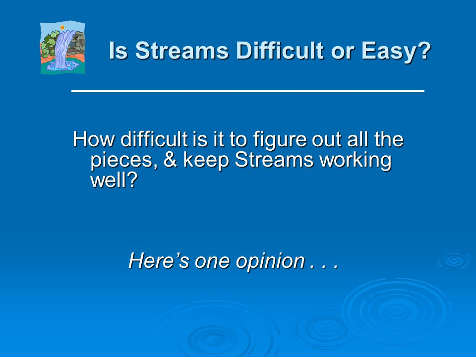 Is Streams Difficult or Easy