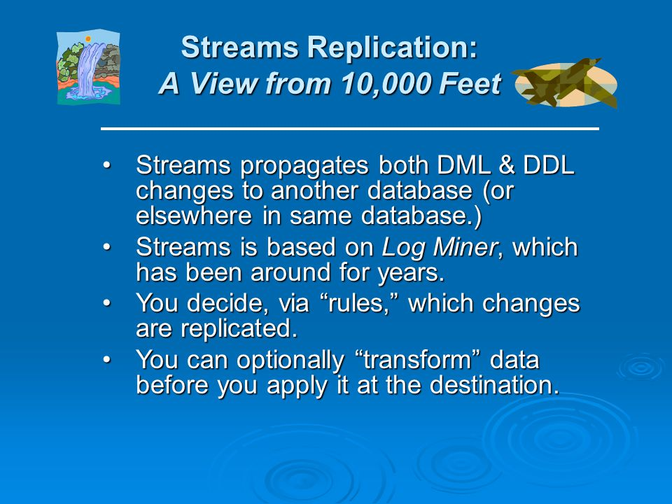 Streams Replication: A View from 10,000 Feet